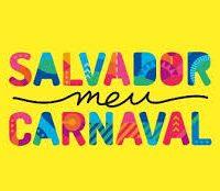 Salvador meu Carnaval, o melhor do mundo!